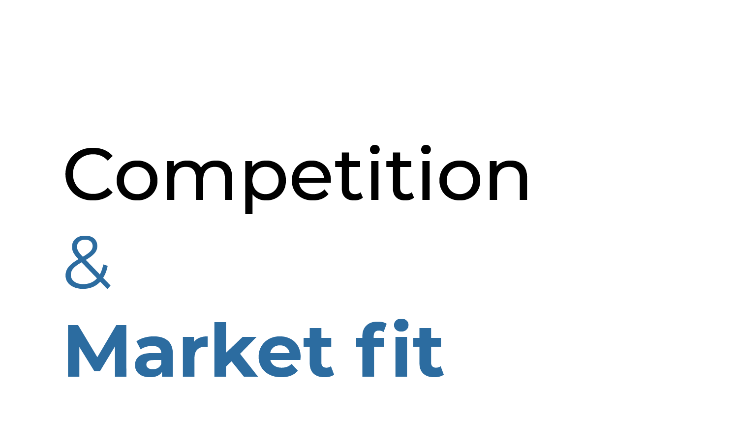 Competition & Market fit